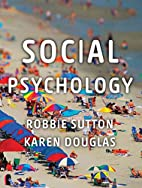 Social psychology by Robbie Sutton
