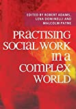 Adams, Robert: Practising Social Work in a Complex World