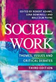 Adams, Robert: Social Work: Themes, Issues and Critical Debates