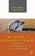 New Waves in Philosophy of Religion by Yujin…