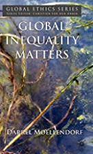 Global Inequality Matters (Global Ethics) by…