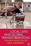 Kennedy, Paul: Local Lives and Global Transformations: Towards World Society