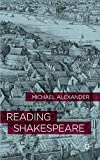 Alexander, Michael: Reading Shakespeare