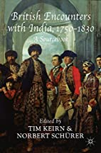 British Encounters with India, 1750-1830: A…