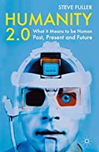 Humanity 2.0: What it Means to be Human…