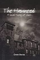 The Haunted: A Social History of Ghosts by…