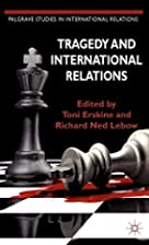 Tragedy and International Relations…