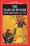 Davies, R. W.: The Industrialisation of Soviet Russia Volume 5: The Years of Hunger: Soviet Agriculture 1931-1933