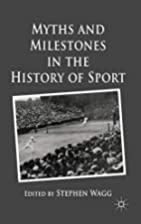 Myths and Milestones in the History of Sport…