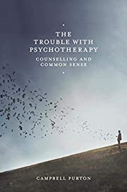 The Trouble with Psychotherapy: Counselling…