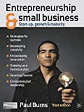 Burns, Paul: Entrepreneurship and Small Business: Start-up, Growth and Maturity