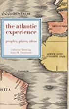 The Atlantic Experience: Peoples, Places,…