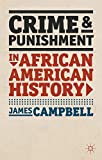 Campbell, James: Crime and Punishment in African American History (American History in Depth)