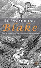 Re-envisioning Blake by Mark Crosby