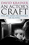 Krasner, David: An Actor's Craft: The Art and Technique of Acting