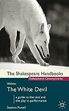 Webster: The White Devil (Shakespeare…
