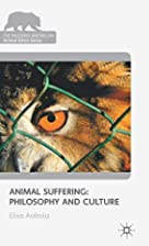 Animal Suffering: Philosophy and Culture…