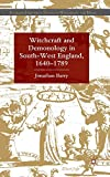 Barry, Jonathan: Witchcraft and Demonology in South-West England, 1640-1789 (Palgrave Historical Studies in Witchcraft and Magic)