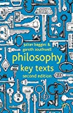 Baggini, Julian: Philosophy: Key Texts