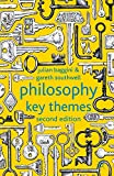 Baggini, Julian: Philosophy: Key Themes