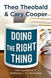 Theobald, Theo: Doing the Right Thing: The Importance of Wellbeing in the Workplace