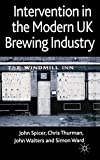 Spicer, John: Intervention in the Modern UK Brewing Industry