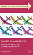 Models as Make-Believe: Imagination, Fiction…