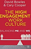Bowles, David: The High Engagement Work Culture: Balancing Me and We