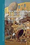 Bradford, Clare: New World Orders in Contemporary Children's Literature: Utopian Transformations (Critical Approaches to Children's Literature)