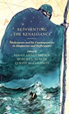 Reinventing the Renaissance: Shakespeare and…