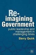 Re-imagining Government: Public Leadership…