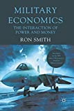 Smith, Ron: Military Economics: The Interaction of Power and Money
