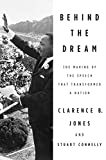 Jones, Clarence B.: Behind the Dream: The Making of the Speech that Transformed a Nation