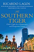 The Southern Tiger: Chile's Fight for a…