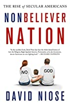 Nonbeliever Nation: The Rise of Secular…