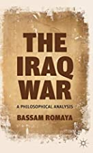 The Iraq War: A Philosophical Analysis by…