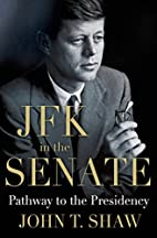JFK in the Senate: Pathway to the Presidency…