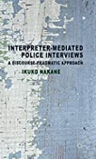 Interpreter-mediated Police Interviews: A…
