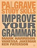 Harrison, Mark: Improve Your Grammar (Palgrave Study Skills)