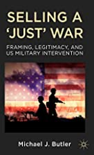 Selling a 'Just' War: Framing, Legitimacy,…