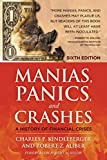 Kindleberger, Charles P.: Manias, Panics and Crashes: A History of Financial Crises, Sixth Edition