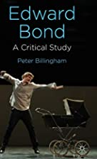 Edward Bond: a critical study by Peter…