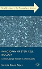 Philosophy of Stem Cell Biology: Knowledge…