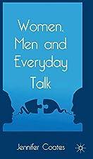 Women, Men and Everyday Talk by Jennifer…
