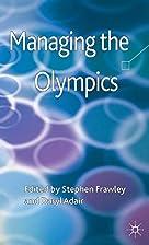 Managing the Olympics by Palgrave Macmillan