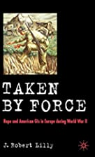 Taken By Force: Rape and American GIs in…