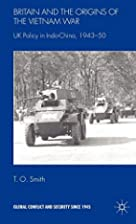 Britain and the Origin of the Vietnam War:…