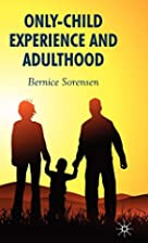Only-Child Experience & Adulthood by Bernice…
