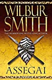 WILBUR SMITH: ASSEGAI
