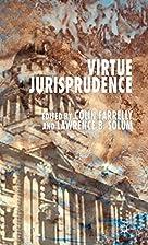 Virtue Jurisprudence by Colin Farrelly